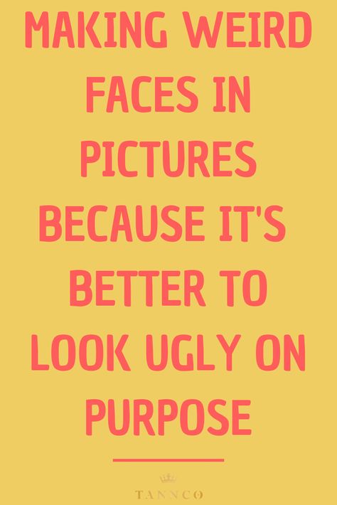 Weird Faces Making Faces Quotes 8