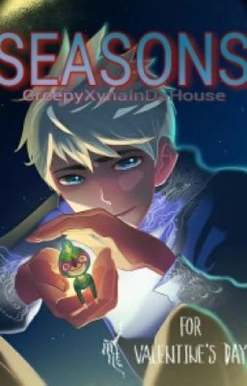 SEASONS (Jack Frost x Reader) *DISCONTINUED* | Rotg | Jack