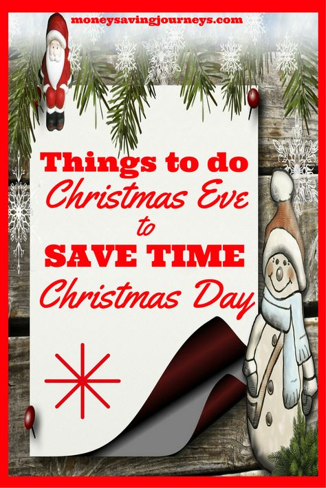Things To Do On Christmas Eve.Things To Do Christmas Eve To Save Time Christmas Day