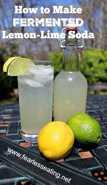 How to make fermented lemon lime soda | www.fearlesseating.net