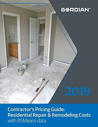 New Contractor S Pricing Guide Residential Repair Remodeling Costs With Rsmeans Data 2019 Remodeling Costs Remodel Pricing Guides