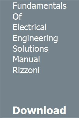 Fundamentals of electrical engineering giorgio rizzoni solutions.