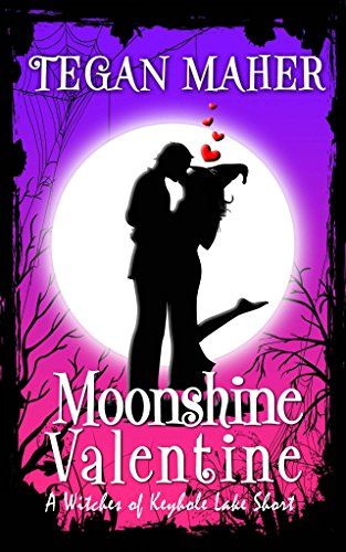 Moonshine Valentine A Witches Of Keyhole Lake Short 4 5 Witches Of Keyhole Lake Mysteries By Maher Holiday Romance Books Cozy Mystery Books Books For Teens