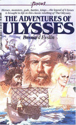 The Adventures Of Ulysses By Bernard Evslin 0590425994 9780590425995 Adventure Ulysses Bernard