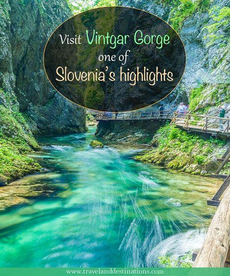 Visit Vintgar Gorge, one of Slovenias highlights