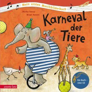 Karneval Der Tiere Musikbilderbucher Im Annette Betz Verlag Musik Bilder Kinder Musik Kinderbucher