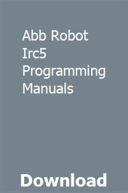 Abb Robot Irc5 Programming Manuals Repair Manuals Transmission Fluid Change Automatic Transmission Fluid