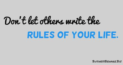 Don't let others write your rules. #quotes