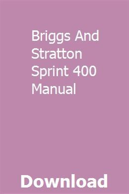 Briggs And Stratton Sprint 400 Manual Repair Manuals Owners Manuals Manual Car