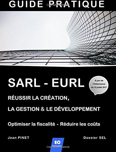 Telecharger Sarl Eurl Reussir La Creation La Gestion Le Developpement Optimiser La Fiscalite Red Livre Pd Telechargement Pdf Gratuit Telecharger Pdf
