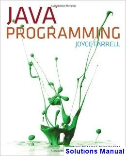 Java Programming 7th Edition Joyce Farrell Solutions Manual
