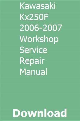 Kawasaki Kx250f 2006 2007 Workshop Service Repair Manual Repair Manuals Signal Processing Repair Guide