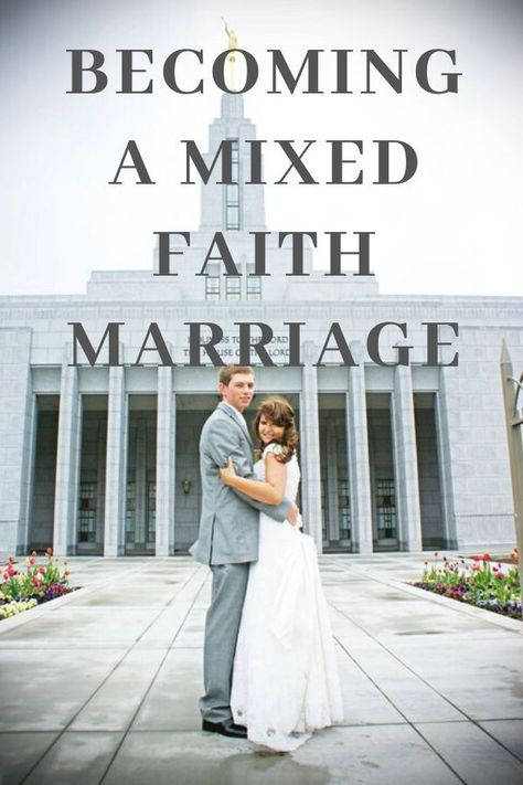 Becoming a mixed-faith marriage in 2020 | Marriage, Mormon