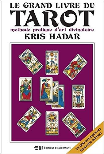 Telecharger Le Grand Livre Du Tarot Methode Pratique D Art Divinatoire Pdf Par Kris Hadar Telecharger Votre Fichier Ebook Maintenant Tarot Ebook