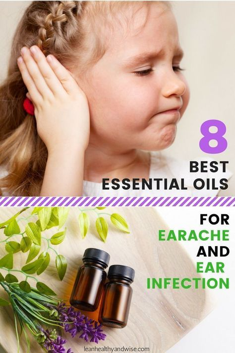 8 Best Essential Oils For Earache And Ear Infection Essential Oils For Babies Essential Oils Ear Infection Essential Oils For Earache