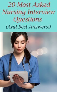 20 Most Asked Nurse Interview Questions And How To Answer Them Nursing Interview Nursing Interview Questions Interview Tips For Nurses