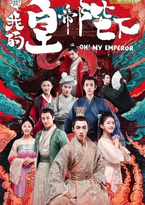 Oh! My Emperor: Season One (2018) Chinese Drama / Episodes