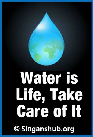 100 Helpful Slogans On Water Pollution With Posters Slogans On Water Water Quotes Save Water Slogans