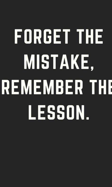 Forget the mistake, remember the lesson.  . #entrepreneur #entrepreneurship #motivation #motivationalquotes #inspiration #inspirationalquotes #blogging #makemoneyonline #marketing #business #personaldevelopment #positive #positivequotes