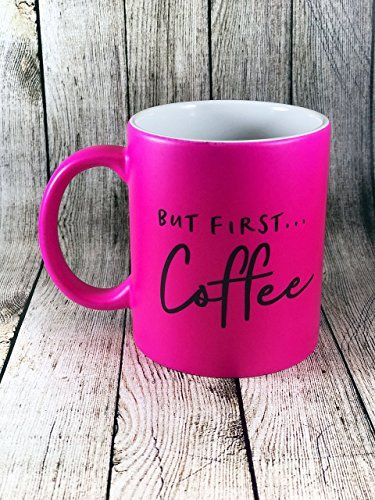 But First Coffee Hot Pink Matte Finish