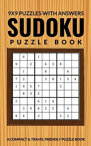 Sudoku Puzzle Book 9x9 Puzzles With Answers A Compact Travel Friendly Puzzle Book For Adults Smart Kids Kinderga In 2020 Sudoku Puzzles Puzzle Books Sudoku
