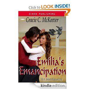 Emilia's Emancipation [The Matchmaker 4] (Siren Publishing Classic): Gracie C. McKeever: Amazon.com: Kindle Store