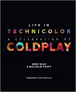 PDF DOWNLOAD] Life in Technicolor: A Celebration of Coldplay Free