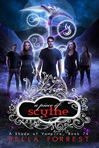 A Piece of Scythe (A Shade of Vampire, #74) by Bella Forrest