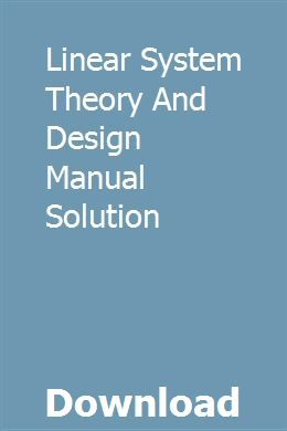 Linear System Theory And Design Manual Solution Systems Theory Owners Manuals New Holland