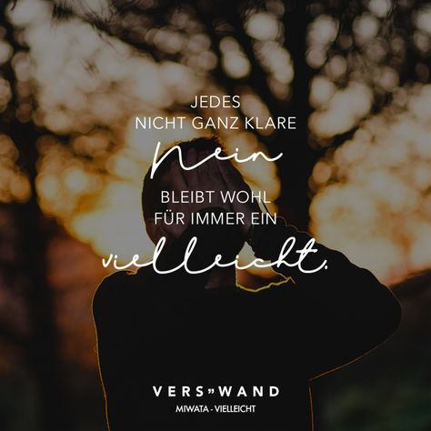 Visual Statements®️ Jedes nicht ganz klare nein bleibt wohl für immer ein vielleicht. - Miwata Sprüche / Zitate / Quotes / Verswand / Musik / Band / Artist / tiefgründig / nachdenken / Leben / Attitude / Motivation