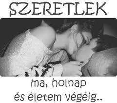 szeretlek életem idézetek Kapcsolódó kép | I love you, Dont break my heart, Hungarian quotes