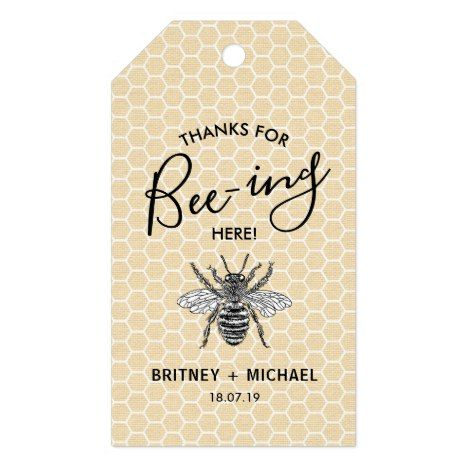 Funny Thanks For Bee Ing Here Rustic Vintage Bee Gift Tags Zazzle Com In 2020 Bee Wedding Bee Wedding Theme Vintage Bee