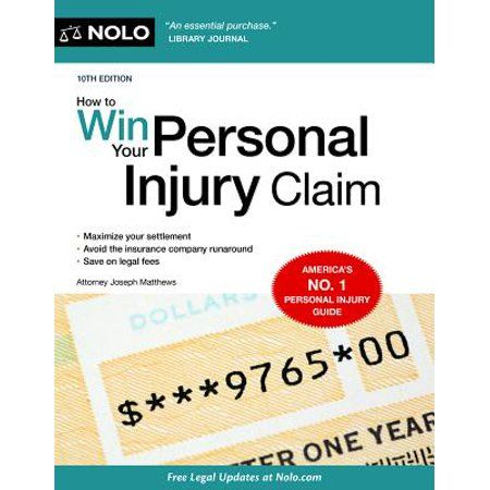 How To Win Your Personal Injury Claim Edition 10 Paperback Walmart Com Personal Injury Claims Personal Injury Person