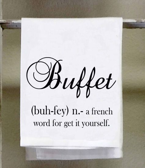 """Cricut Projects Discover Funny Kitchen Towel Dish Towel """"Buffet A french term for get it yourself"""" black and white kitchen decor"""