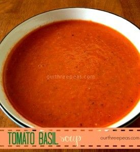 Comfort food - Tomato Basil Soup Recipe - Our Three Peas
