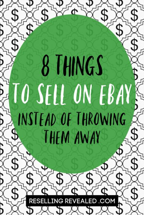 8 Things To Sell Instead Of Throwing Away Making Money On Ebay Things To Sell Ebay Selling Tips