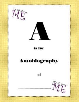 A is for Auto-biography end of the year LETTER autobiography ...