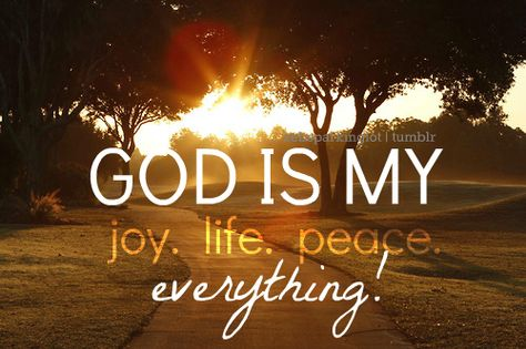 God Is My Everything Word Of Wisdom God Faith In God Word Of God