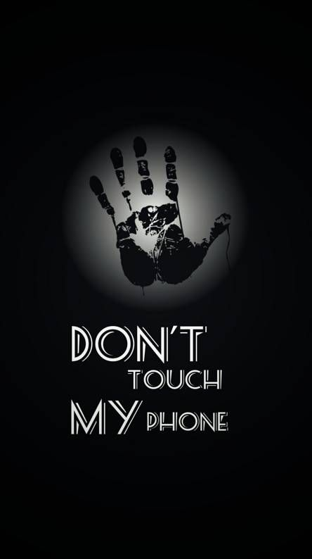 Dont Touch My Phone Dont Touch My Phone Wallpapers Dont Touch Me Funny Phone Wallpaper