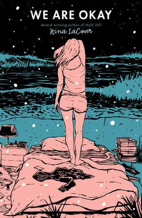 We Are Okay by Nina LaCour | PenguinRandomHouse.com Amazing book I had to share from Penguin Random House