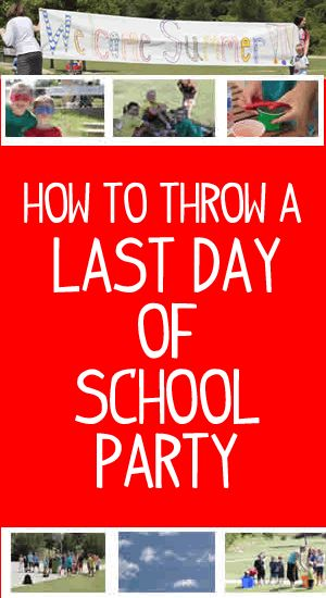 Last Day Of School Party Ideas Last Day Of School Fun Last Day Of School School Party Games