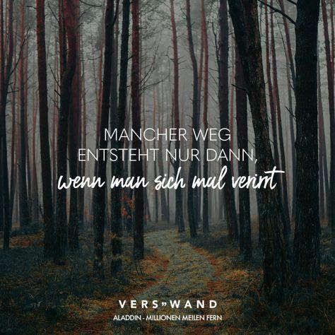 Visual Statements®️ Mancher Weg entsteht nur dann, wenn man sich mal verirrt. Aladdin Sprüche / Zitate / Quotes / Verswand / Musik / Band / Artist / tiefgründig / nachdenken / Leben / Attitude / Motivation