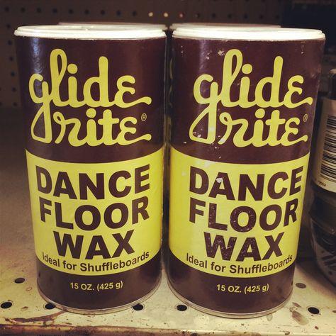 Glide Rite Dance Floor Wax Vintagetype Letsgetthispartystarted Floor Wax Wax Dance Floor