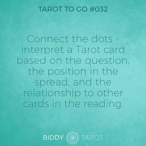 Tarot To Go #32: Connect the dots - interpret a Tarot card based on the question, the position in the spread, and the relationship to other cards in the reading. #tarot #tarottogo #tarotreadersofinstagram #tarottutorials #intuition #biddytarot #tarotcards #tarotreading #tarotcard #tarotmeanings #tarotcardmeanings #tarotlessons #learntarot