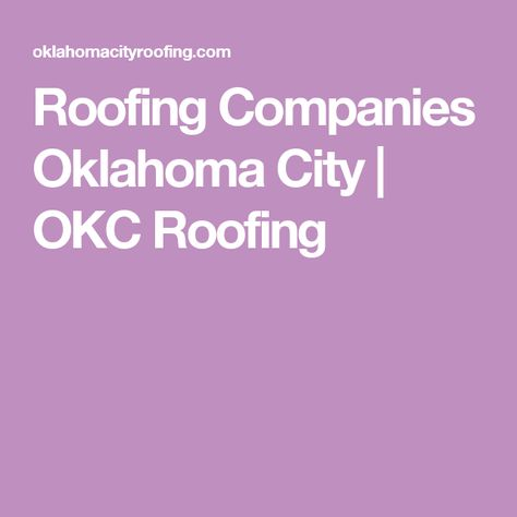 Roofing Companies Oklahoma City | OKC Roofing | Oklahoma City Roofing |  Pinterest | Roofing Companies Sc 1 St Pinterest