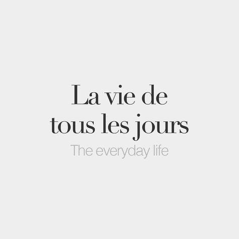 French Words — La vie de tous les jours | The everyday life | /la...