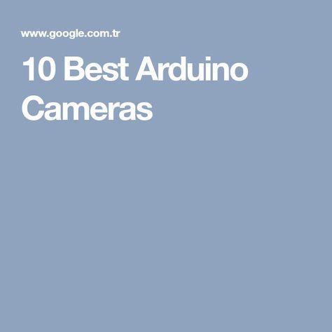10 Best Arduino Cameras