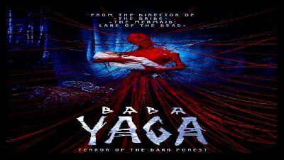Baba Yaga Terror Of The Dark Forest 2020 Baba Yaga Latest Horror Movies Dark Forest