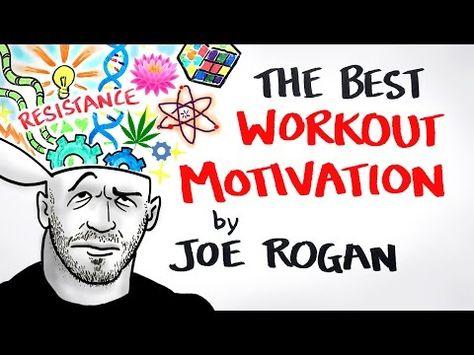 The Best Workout Motivation Ever Joe Rogan Fitness Motivation Fun Workouts Joe Rogan