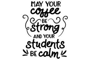 Pin on COFFEE & TEA & CHOCOLATE #mayYourCoffeeBeStrongQuote